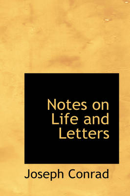 Notes on Life and Letters - Joseph Conrad