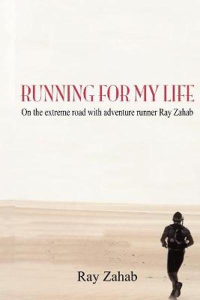 Running For My Life - Ray Zahab
