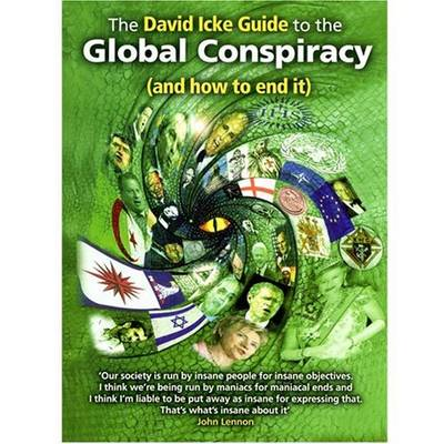 The david icke guide to the global conspiracy by david icke.