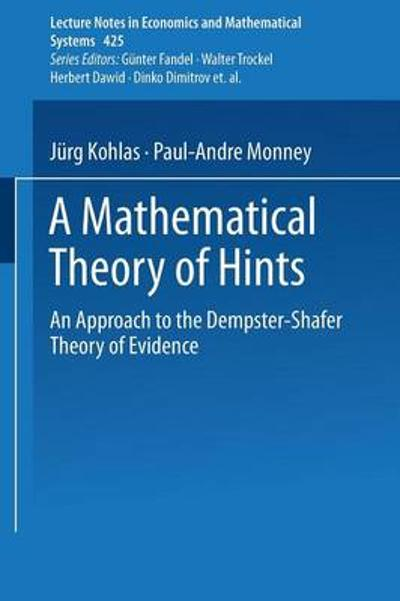 A Mathematical Theory of Hints - Juerg Kohlas