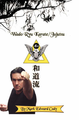 Wado Ryu Karate/Jujutsu - Mark Edward Cody