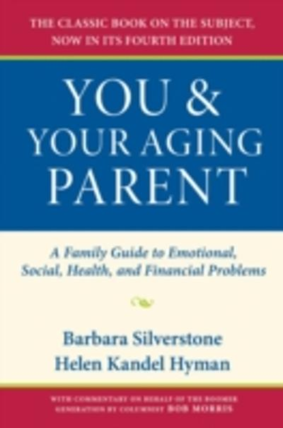 You and Your Aging Parent - Barbara Silverstone