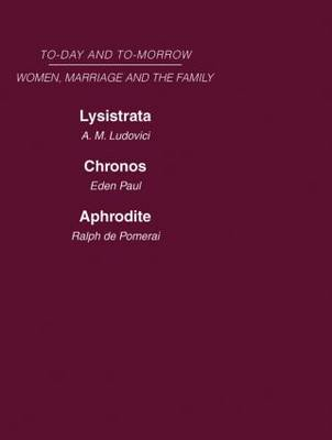Today & Tomorrow Vol 4 Women, Marriage & the Family - Ralph de Pomerai
