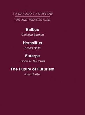 Today and Tomorrow Volume 23 Art and Architecture - Christian Barman