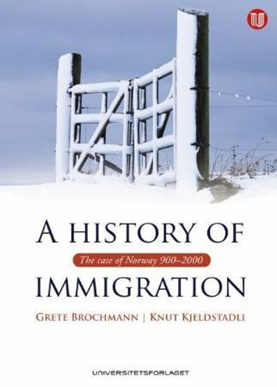 A history of immigration - Grete Brochmann