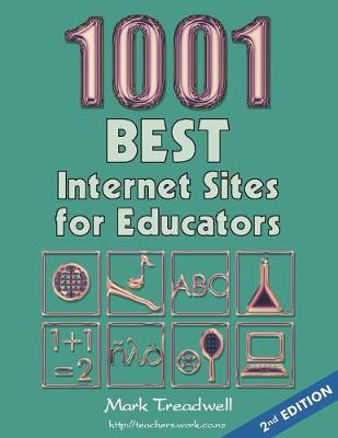 1001 Best Internet Sites for Educators - Mark Treadwell