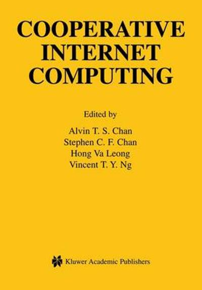 Cooperative Internet Computing - Alvin T. S. Chan