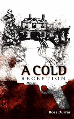 A Cold Reception - Ross Durrer