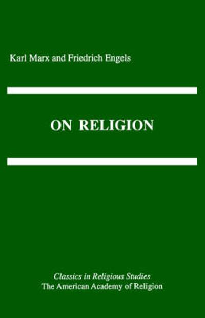 On Religion - Karl Marx
