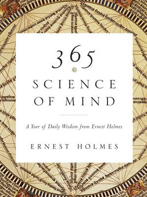 365 Science of Mind - Ernest Holmes