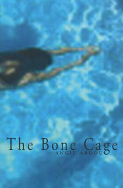 The Bone Cage - Angie Abdou
