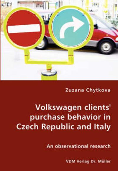 Volkswagen Clients' Purchase Behavior in Czech Republic and Italy - Zuzana Chytkova