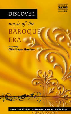 Discover Music of the Baroque Era - Clive Unger-Hamilton
