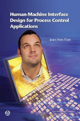 Human Machine Interface Design for Process Control Applications - Jean-Yves Fiset