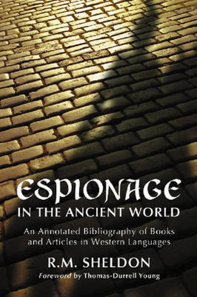 Espionage in the Ancient World - R.M. Sheldon