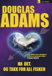 Ha det, og takk for all fisken - Douglas Adams Sverre Knudsen Peter Wiedswang