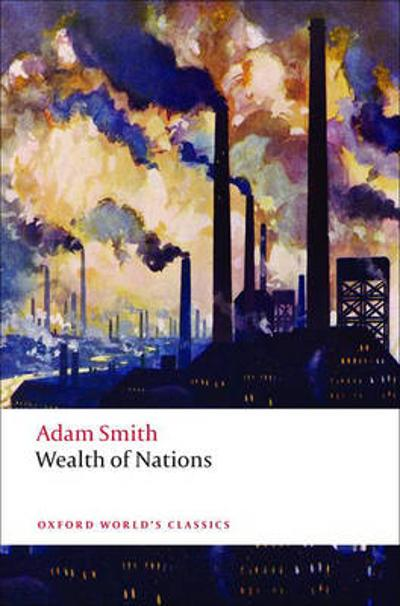 An Inquiry into the Nature and Causes of the Wealth of Nations - Adam Smith