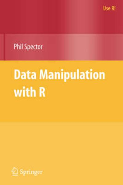 Data Manipulation with R - Phil Spector