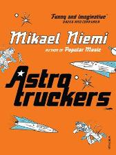 Astrotruckers - Mikael Niemi Laurie Thompson