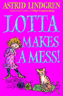 Lotta Makes a Mess - Astrid Lindgren