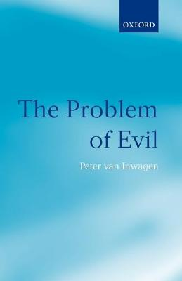 The Problem of Evil - Peter van Inwagen