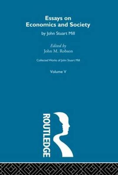 Collected Works of John Stuart Mill - John M. Robson