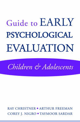 Guide to Early Psychological Evaluation - Ray W. Christner Arthur Freeman Corey J. Nigro Taymoor Sardar