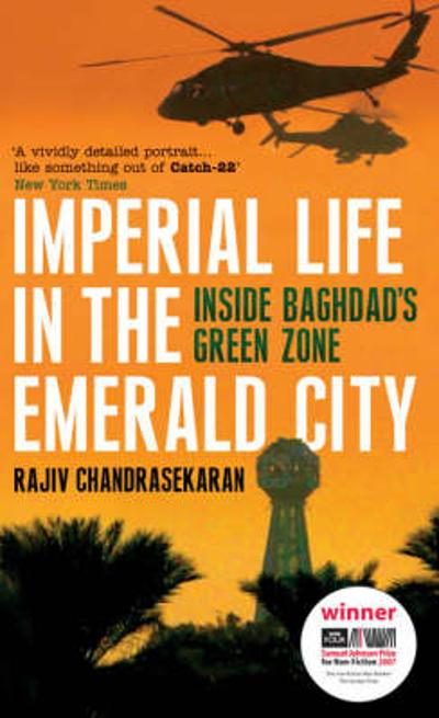 Imperial Life in the Emerald City - Rajiv Chandrasekaran