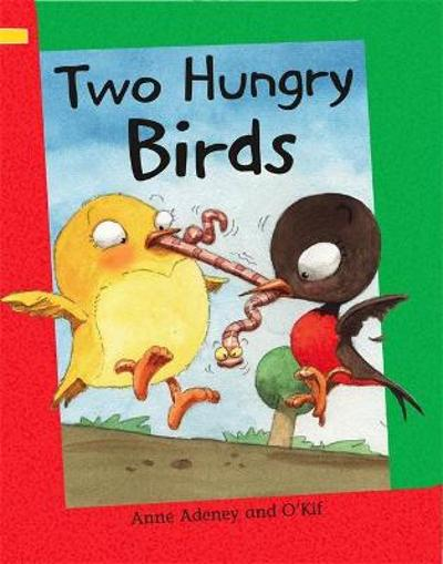 Reading Corner: Two Hungry Birds - Anne Adeney