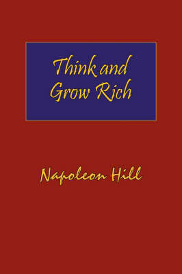 Think and Grow Rich. Hardcover with Dust-Jacket. Complete Original Text of the Classic 1937 Edition. - Napoleon Hill