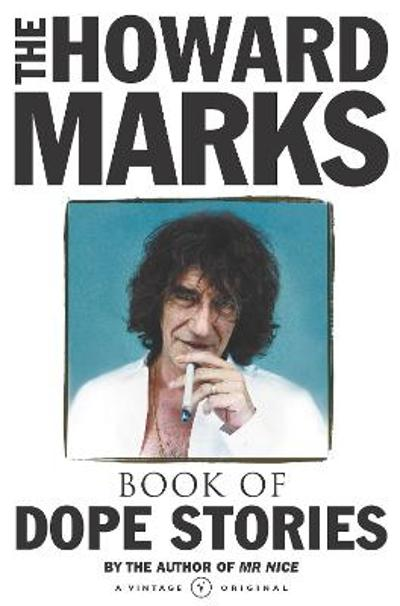 Howard Marks' Book Of Dope Stories - Howard Marks