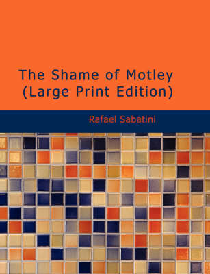 The Shame of Motley - Rafael Sabatini