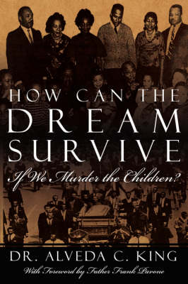 How Can the Dream Survive If We Murder the Children? - Dr. Alveda C. King