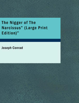 "The Nigger of the ""Narcissus"" - Joseph Conrad"