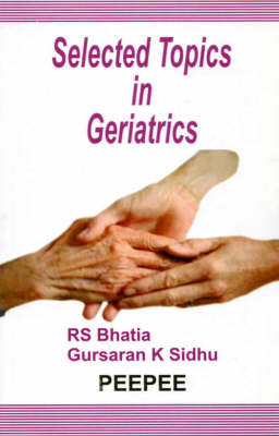 Selected Topics in Geriatrics - Bhatia, R. S.