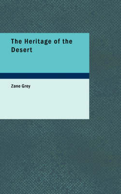 The Heritage of the Desert - Zane Grey