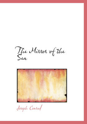 The Mirror of the Sea - Joseph Conrad