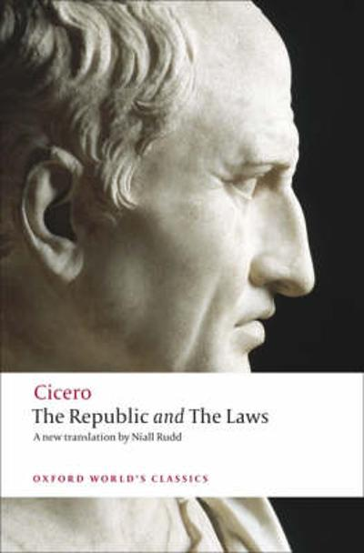 The Republic and The Laws - Cicero