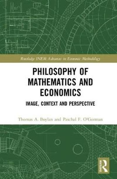 Philosophy of Mathematics and Economics - Thomas A. Boylan