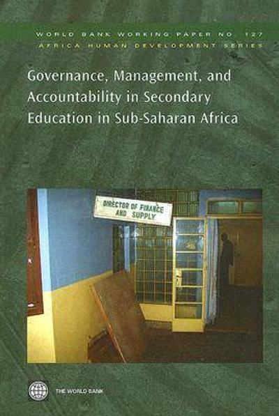 Governance, Management, and Accountability in Secondary Education in Sub-Saharan Africa - World Bank
