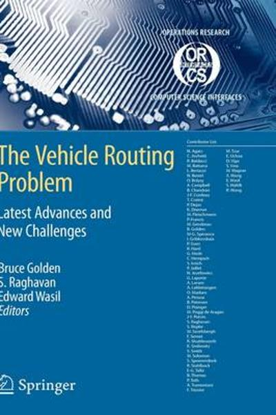 The Vehicle Routing Problem: Latest Advances and New Challenges - Bruce L. Golden