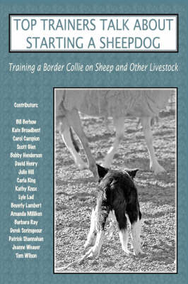 Top Trainers Talk about Starting a Sheepdog - Sally Molloy