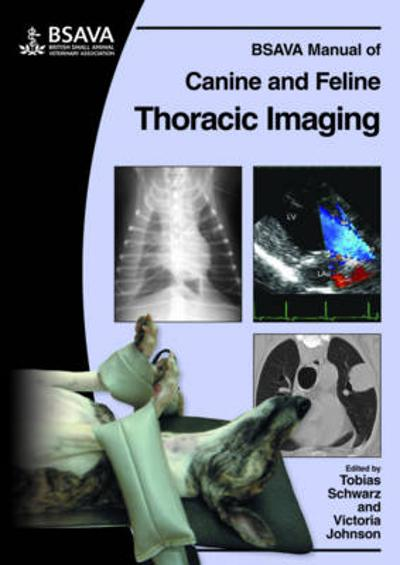 BSAVA Manual of Canine and Feline Thoracic Imaging - Tobias Schwarz
