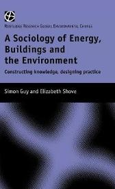 The Sociology of Energy, Buildings and the Environment - Simon Guy Elizabeth Shove