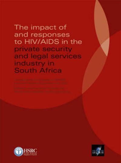 The Impact of and Responses to HIV/AIDS in the Private Security and Legal Services Industry in South Africa -