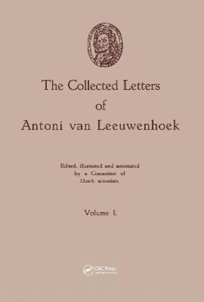 The Collected Letters of Antoni van Leeuwenhoek, Volume 1 - Antonie Van Leeuwenhoek