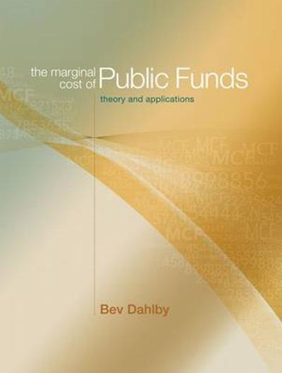 The Marginal Cost of Public Funds - Bev Dahlby