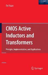 CMOS Active Inductors and Transformers - Fei Yuan