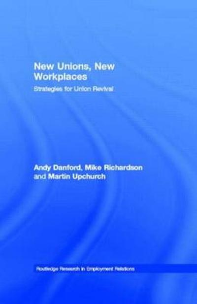 New Unions, New Workplaces - Andy Danford