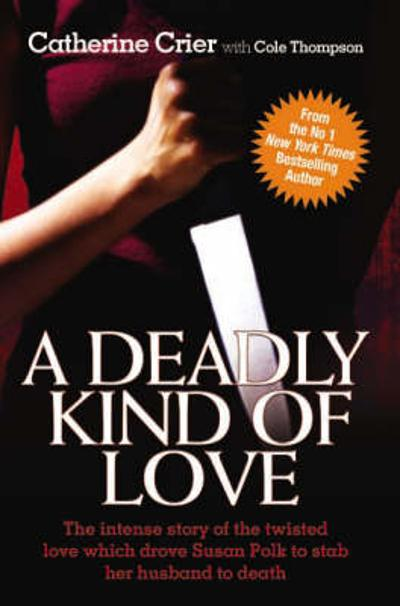 A Deadly Kind of Love - Catherine Crier